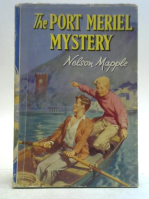 The Port Meriel Mystery (The boys' and girls' library ) By Nelson Mapple
