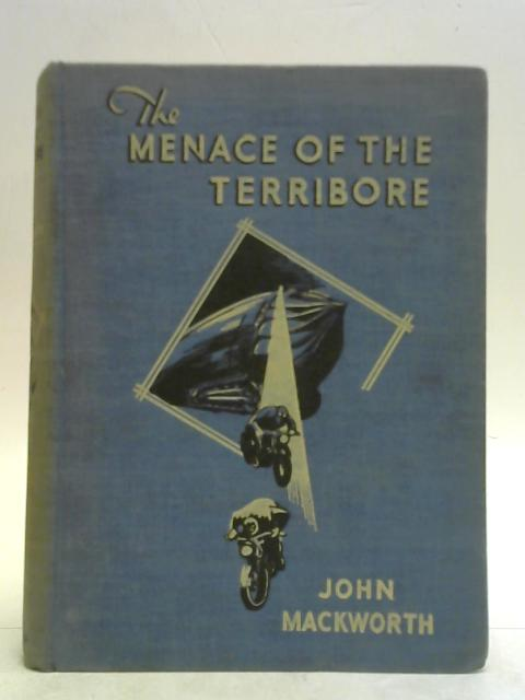 The menace of the Terribore. A modern adventure story. By John Mackworth