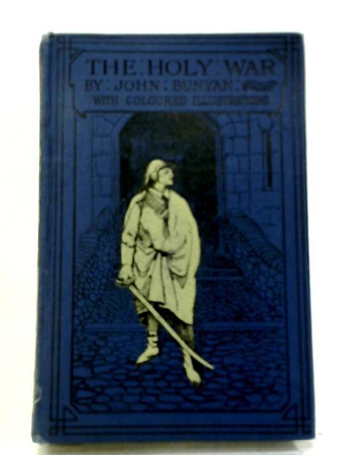 The Holy War By J. Bunyan