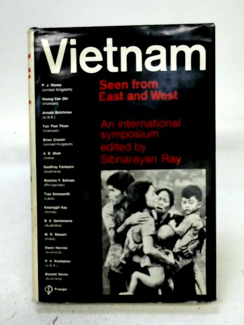 Vietnam, Seen from East and West; an international symposium By Sibnarayan Ray, Ed.