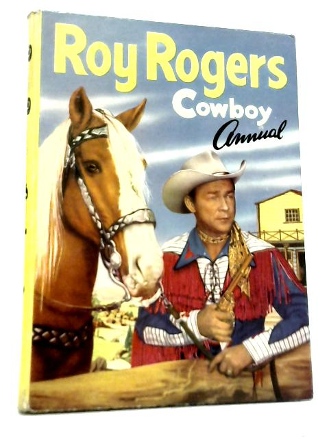 Roy Rogers Cowboy Annual By Various