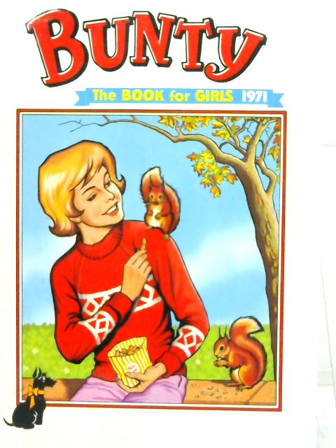 Bunty: The Book for Girls 1971. By Various