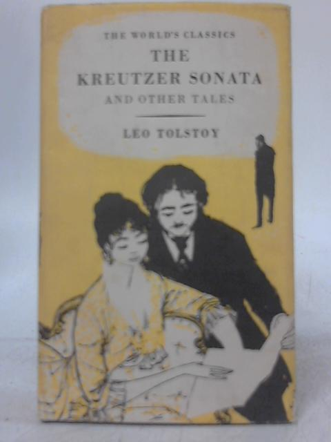 The Kreutzer Sonata the Devil and Other Tales By Leo Tolstoy