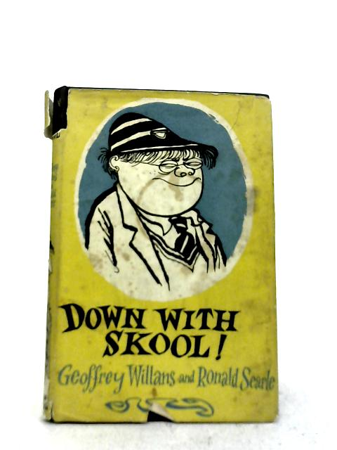 Down With Skool! By Geoffrey Willans