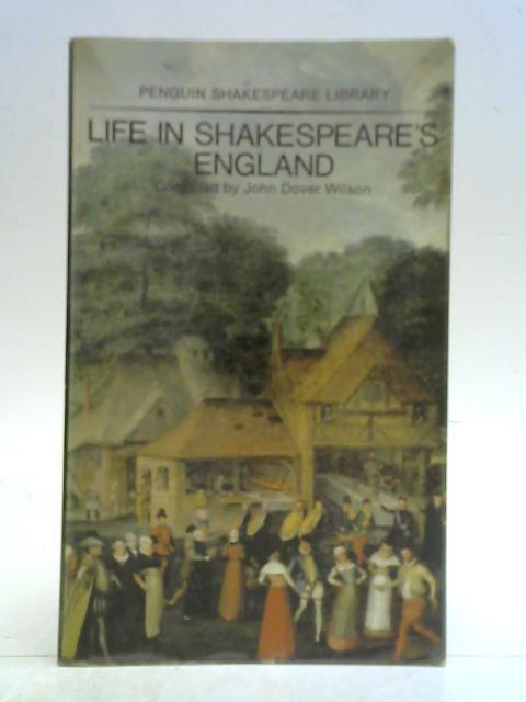Life in Shakespeare's England By John Dover Wilson