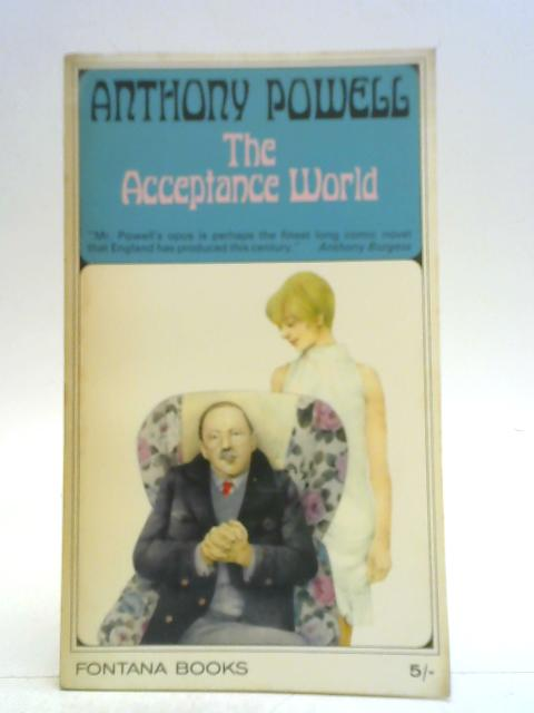 The acceptance world (A Dance to the music of time) By Anthony Powell