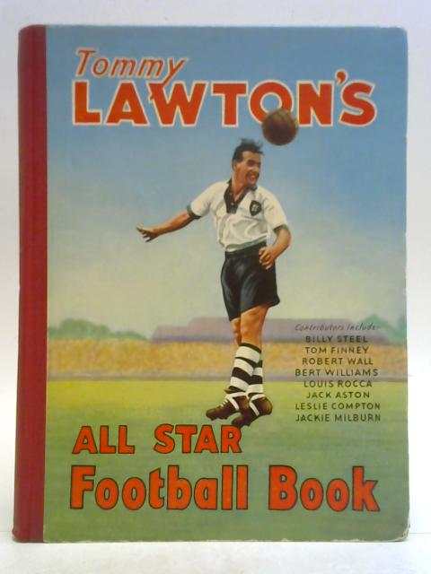 Tommy Lawton's All Star Football Book By Various Contributors