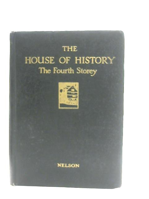 The House Of History, The Fourth Storey By Dorothy Gordon