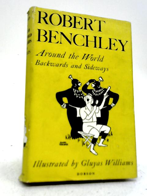 Around the World Backwards and Sideways By Robert Benchley
