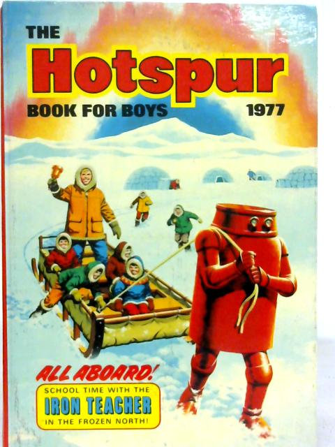 The Hotspur Book for Boys 1977 By Various