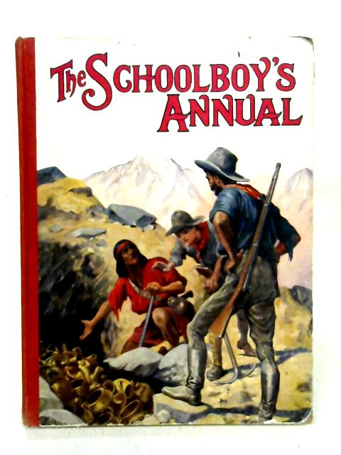 The Schoolboy's Annual, The Boy's Own Book of Pluck and Peril By unstated