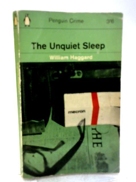 The Unquiet Sleep By William Haggard