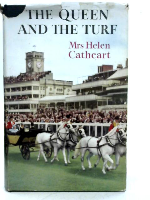 The Queen and the Turf By Helen Cathcart