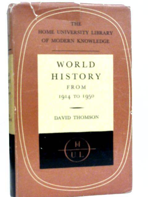 World History: From 1914 to 1950 By David Thomson