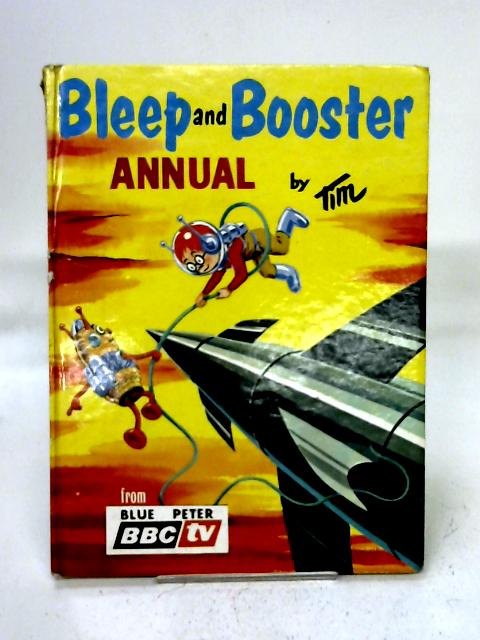 Bleep and Booster Annual (From Blue Peter BBC Tv) By Tim