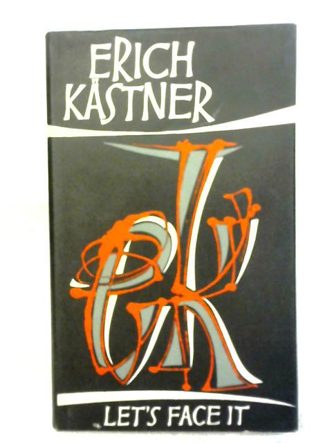 Let's Face it By Erich Kastner