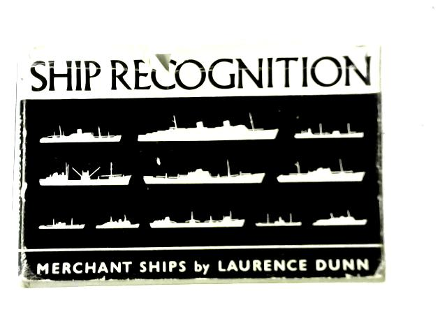Ship Recognition Merchant Ships By Laurence Dunn