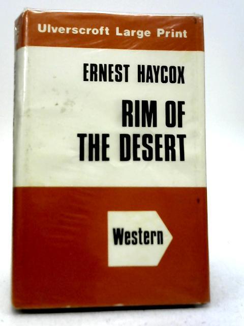 Rim of The Desert By Ernest Haycox