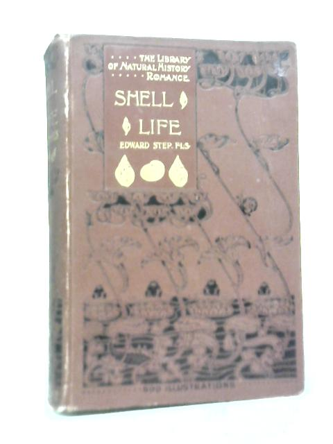 Shell Life: An Introduction to The British Mollusca By Edward Step