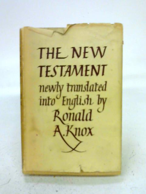 The New Testament By Knox, ronald A. Knox