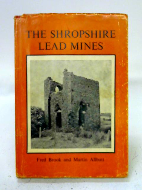 Shropshire Lead Mines By F. Brook
