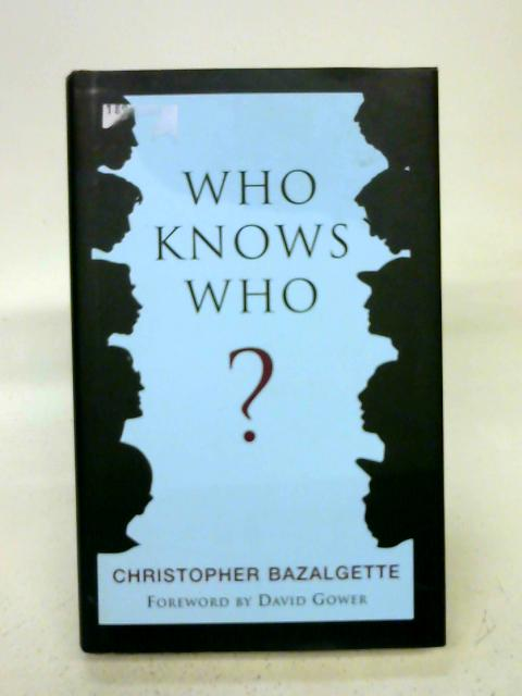 Who Knows Who? By Christopher Bazalgette