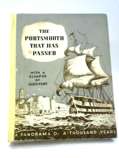 The Portsmouth That Has Passed With A Glimpse Of God's Port By William G Gates