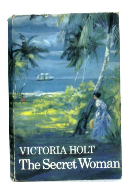 The Secret Woman By Victoria Holt