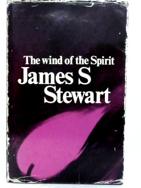 The Wind of the Spirit By James S. Stewart