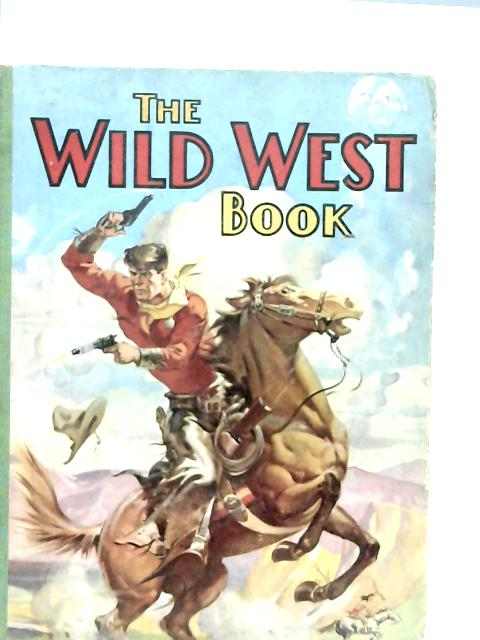The Wild West Book By Arthur Groom