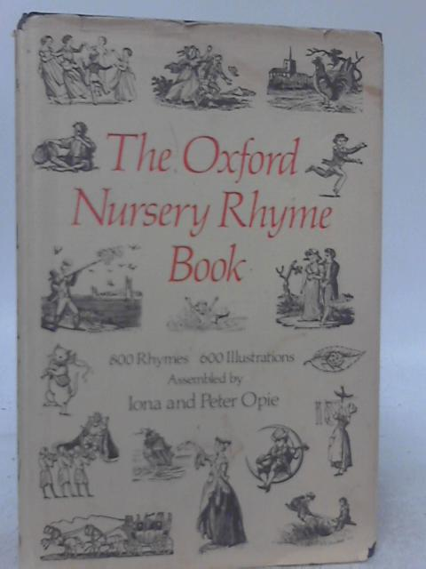 The Oxford Nursery Rhyme Book By Iona and Peter Opie