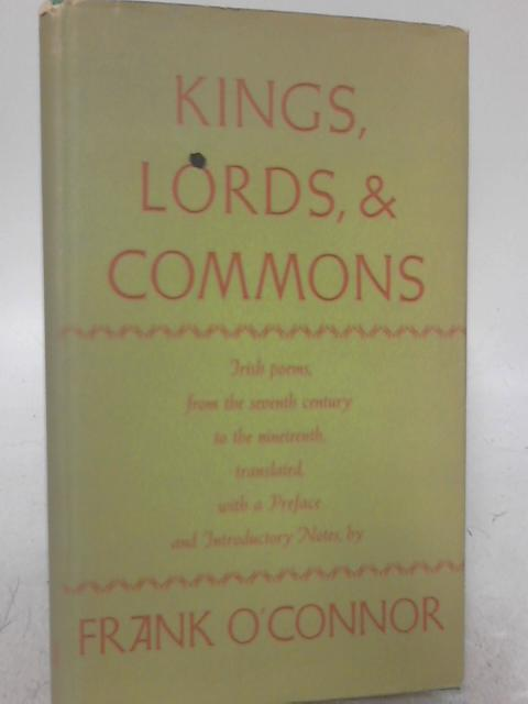 Kings, Lords, & Commons By Frank O'Connor