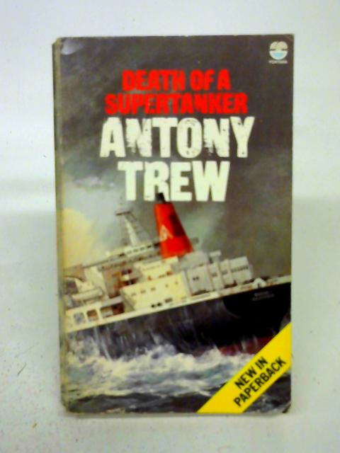 Death Of A Supertanker By Antony Trew