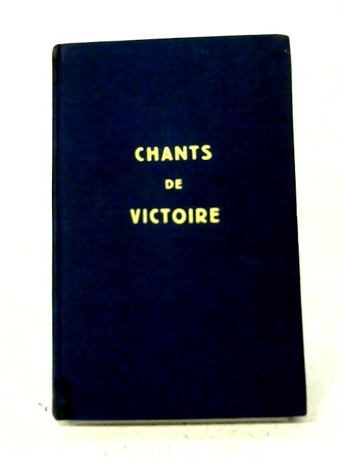 Chants De Victoire. Recueil De Cantiques By Various