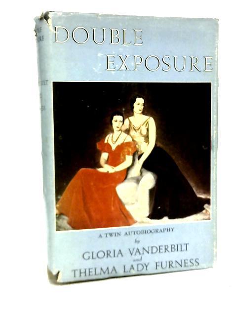 Double Exposure By Gloria Vanderbilt & Thelma Furness