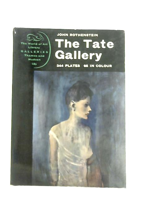 The Tate Gallery By John Rothenstein