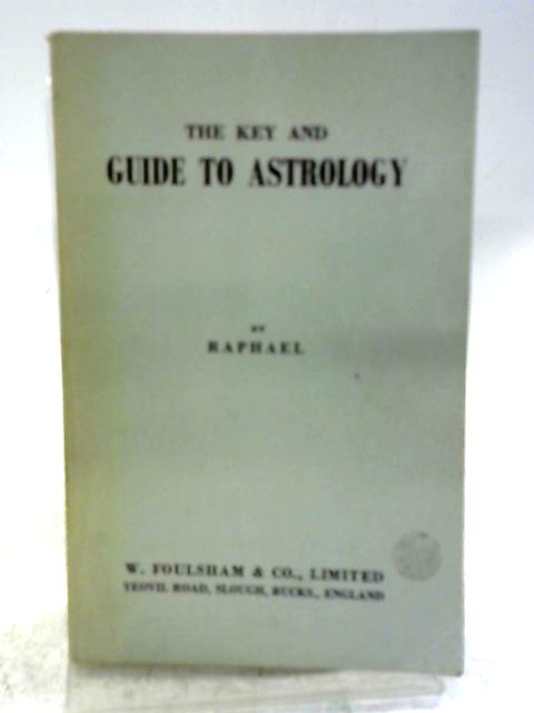 Key and Guide to Astrology By Edwin Raphael