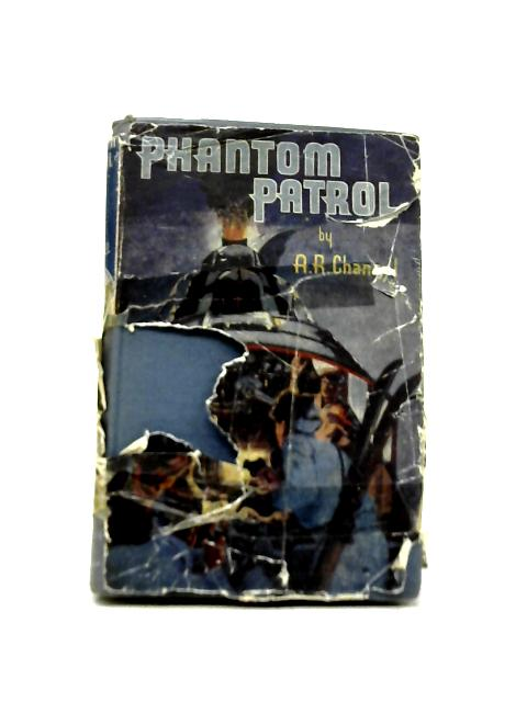 Phantom Patrol By A. R. Channel