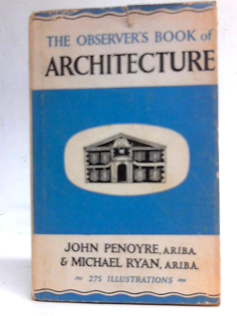Observer's Book of Architecture [No. 13] By John Penoyre & Michael Ryan