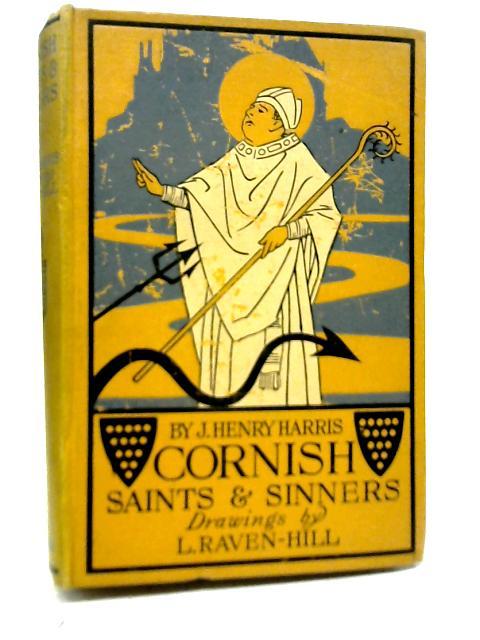 Cornish Saints & Sinners By J Henry Harris