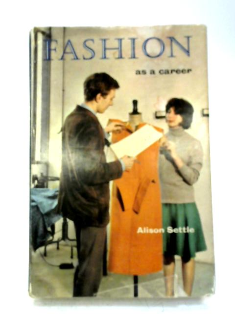Fashion as a Career By Alison Settle