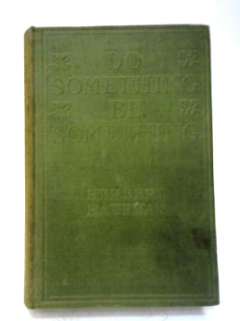 Do Something! Be Something! By Herbert Kaufman