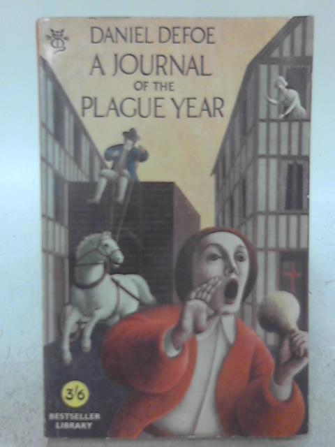 Journal Of The Plague Year: or Memorials of the Great Pestilence in London in 1665 By Daniel Defoe