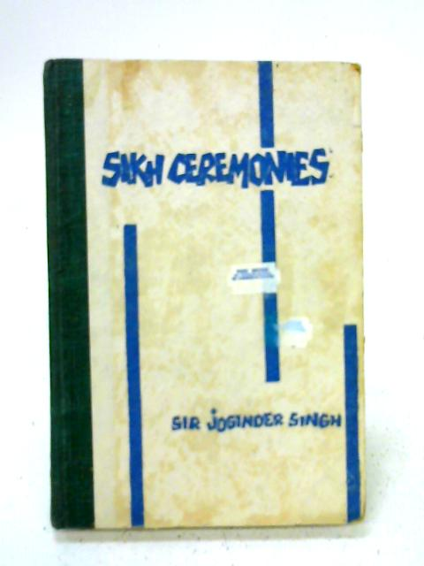 Sikh Ceremonies By Jogendra Singh