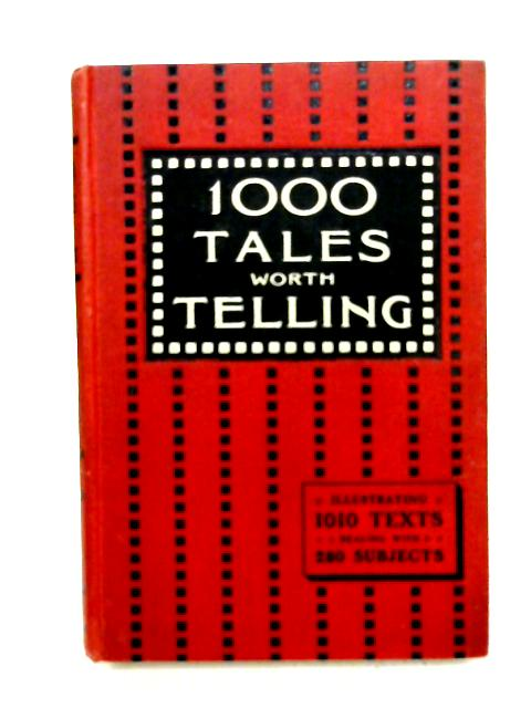 One Thousand Tales Worth Telling By Hy Pickering