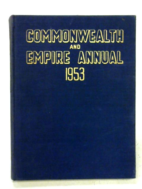 Commonwealth and Empire Annual 1953 By Raymond Fawcett