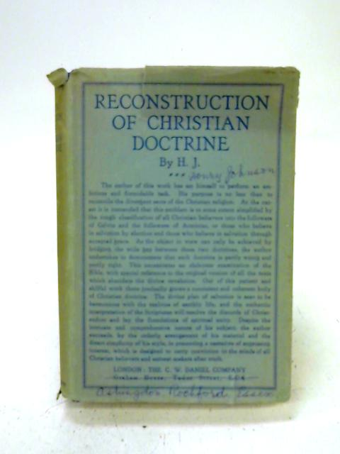 """Reconstruction of Christian Doctrine By """"H. J."""""""