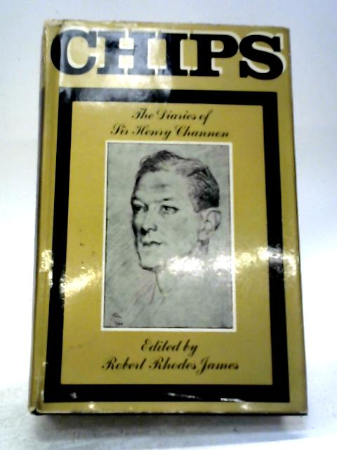 Chips: The Diaries of Sir Henry Channon By Sir Henry Channon
