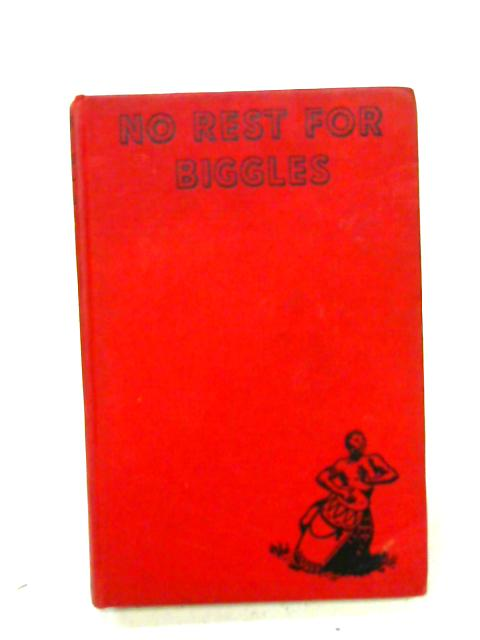 No Rest for Biggles By W. E. Johns