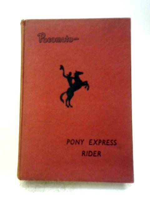 Pocomoto - Pony Express Rider By Rex Dixon